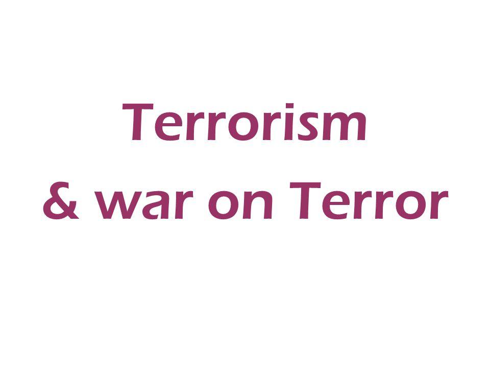 Terrorism & war on Terror