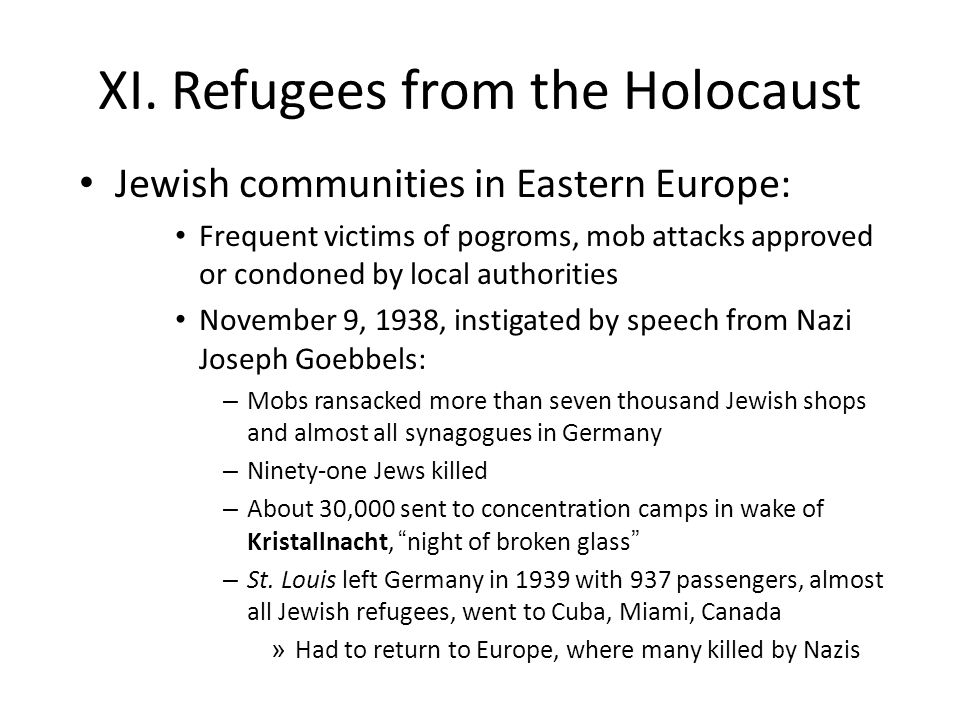 XI. Refugees from the Holocaust Jewish communities in Eastern Europe: Frequent victims of pogroms, mob attacks approved or condoned by local authoriti