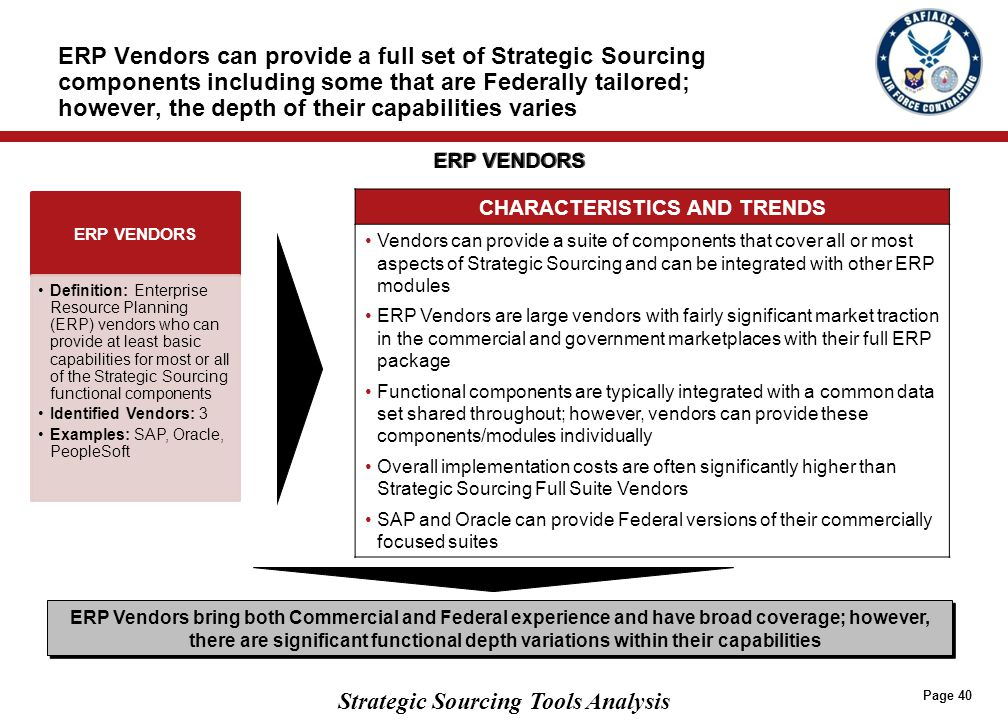 Strategic Sourcing Tools Analysis ERP Vendors can provide a full set of Strategic Sourcing components including some that are Federally tailored; howe
