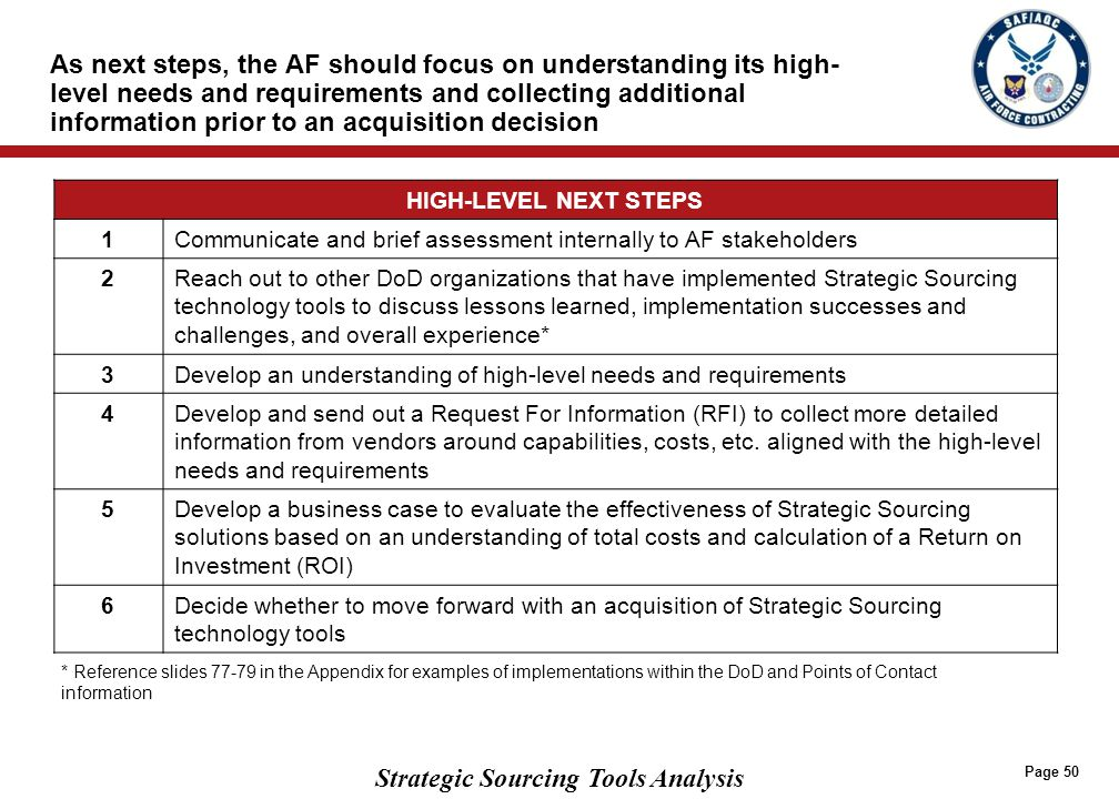 Strategic Sourcing Tools Analysis As next steps, the AF should focus on understanding its high- level needs and requirements and collecting additional