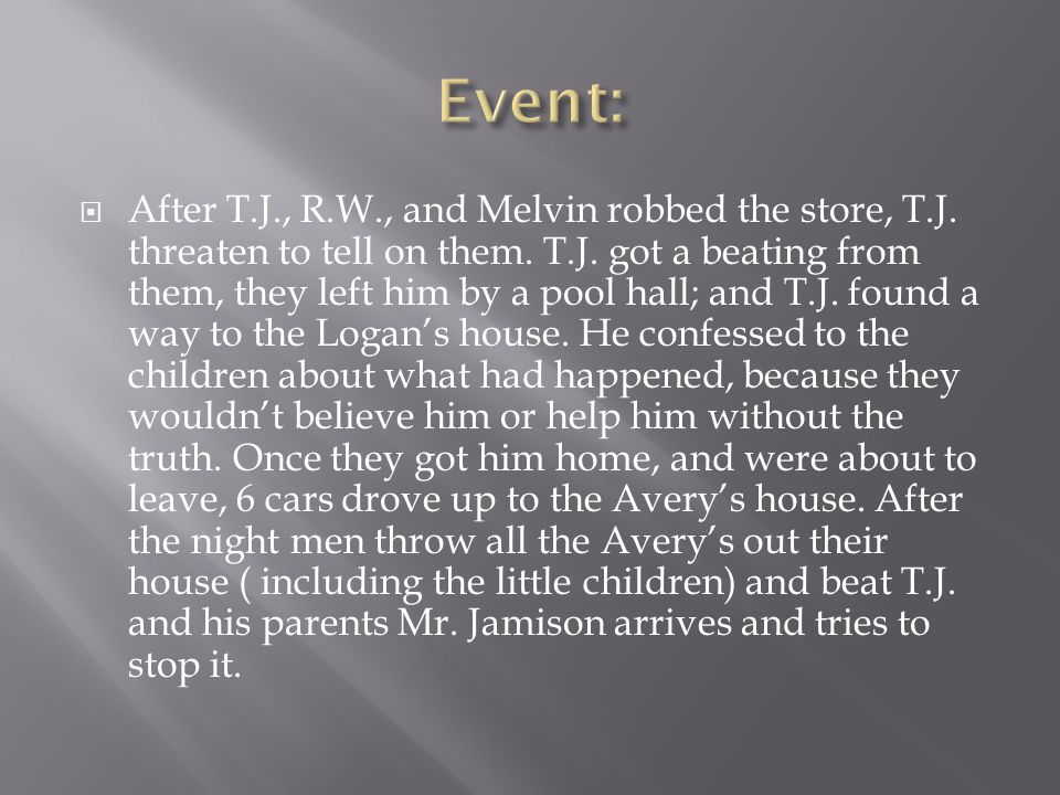  After T.J., R.W., and Melvin robbed the store, T.J. threaten to tell on them. T.J. got a beating from them, they left him by a pool hall; and T.J. f