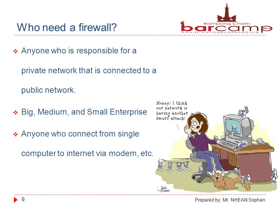 Who need a firewall.
