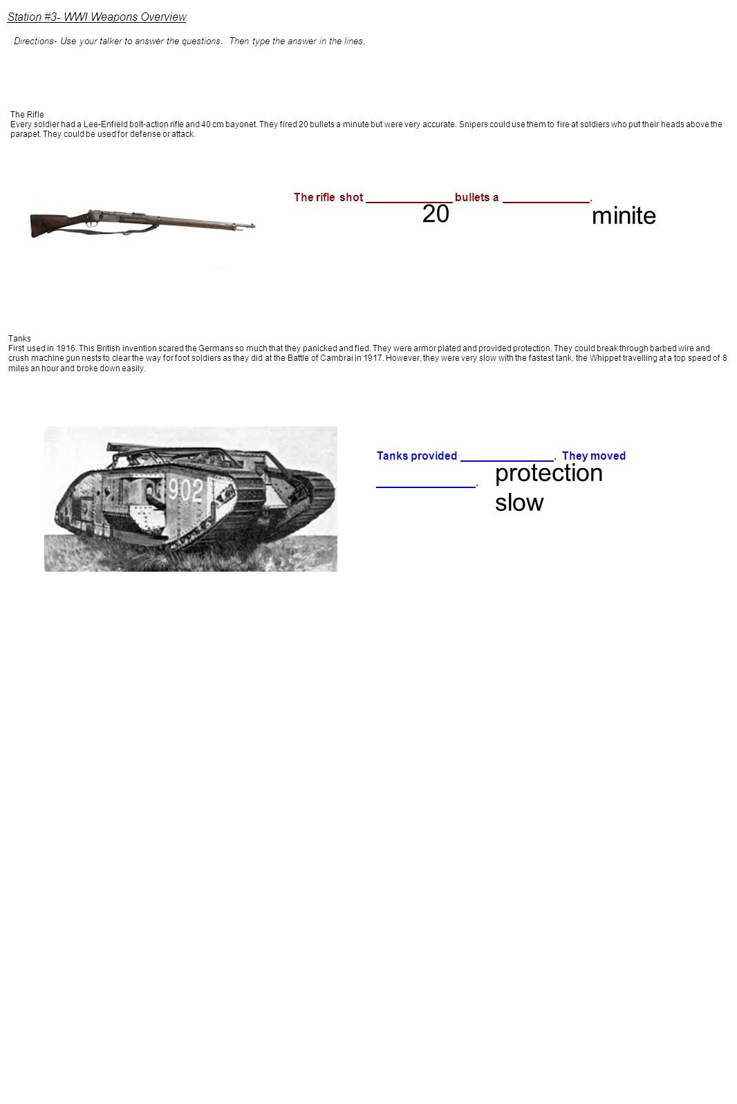 Station #3- WWI Weapons Overview The Rifle Every soldier had a Lee-Enfield bolt-action rifle and 40 cm bayonet.