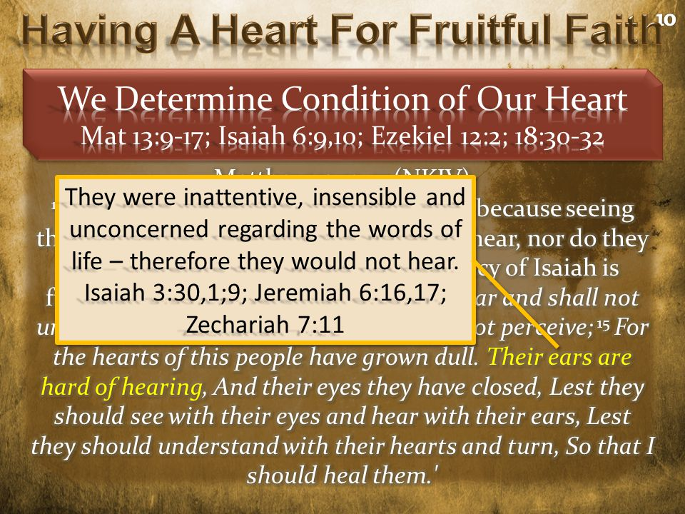 They were inattentive, insensible and unconcerned regarding the words of life – therefore they would not hear. Isaiah 3:30,1;9; Jeremiah 6:16,17; Zech