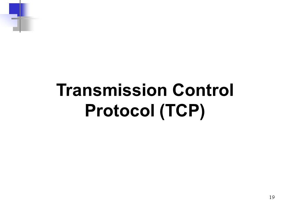 19 Transmission Control Protocol (TCP)