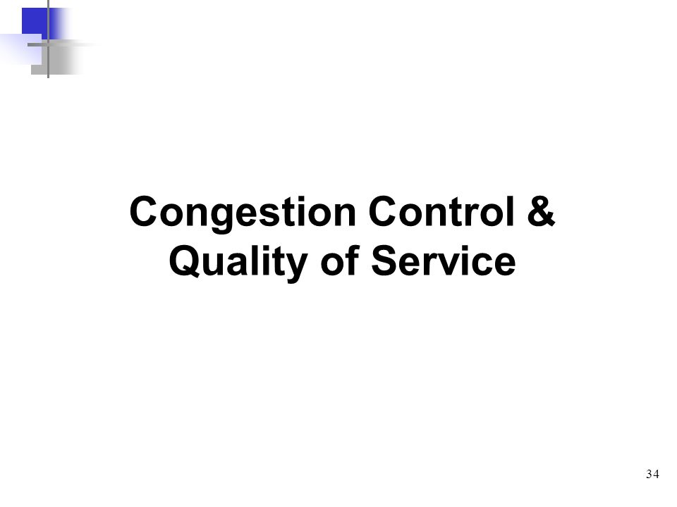 34 Congestion Control & Quality of Service