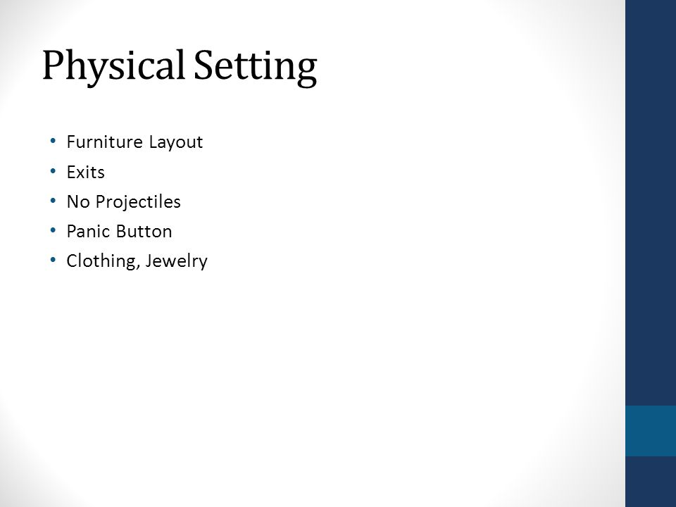 Physical Setting Furniture Layout Exits No Projectiles Panic Button Clothing, Jewelry