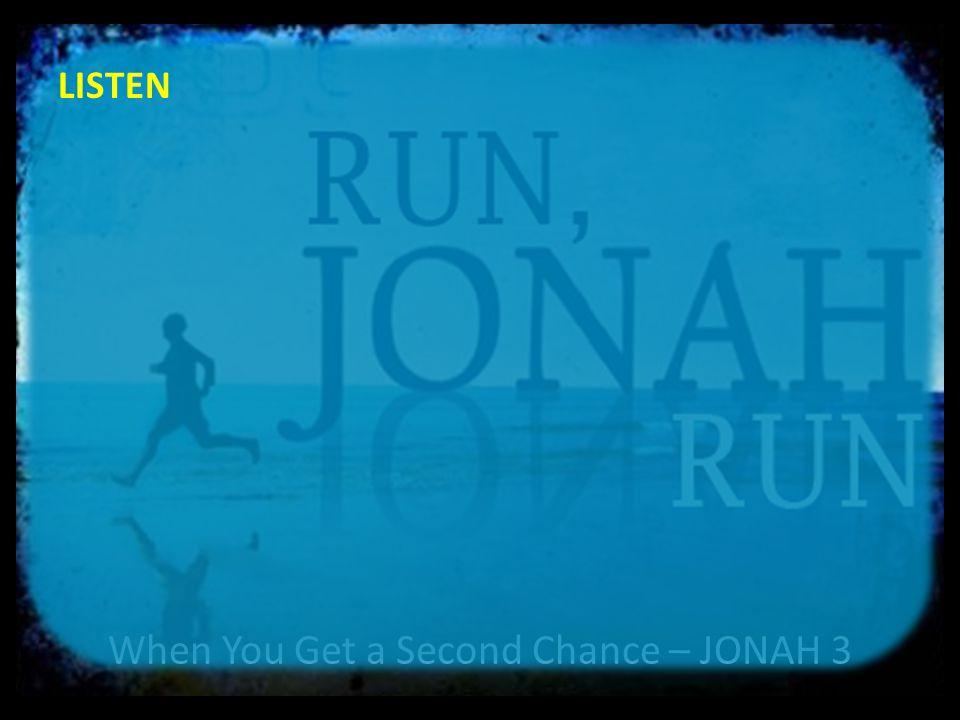 When You Get a Second Chance – JONAH 3 LISTEN