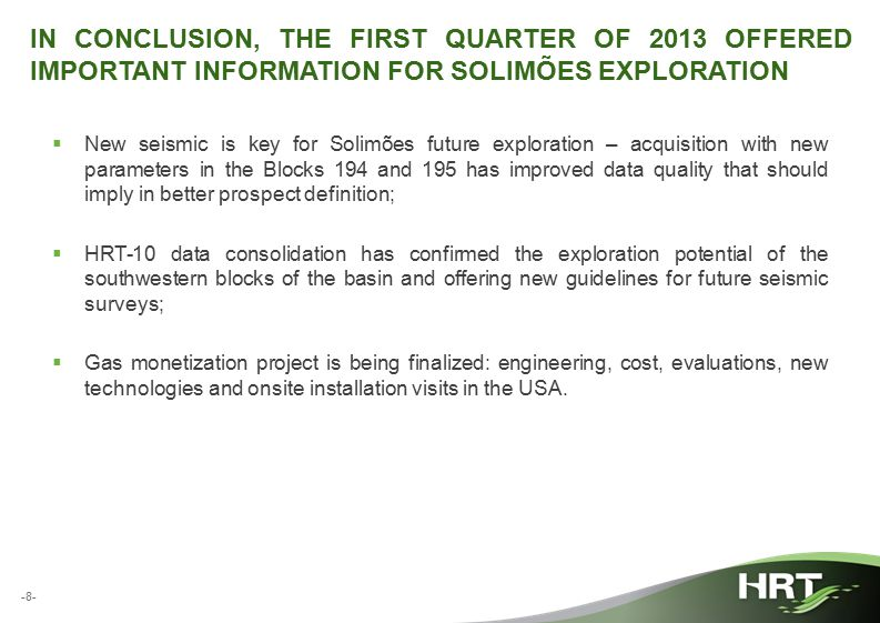 -8- IN CONCLUSION, THE FIRST QUARTER OF 2013 OFFERED IMPORTANT INFORMATION FOR SOLIMÕES EXPLORATION  New seismic is key for Solimões future explorati