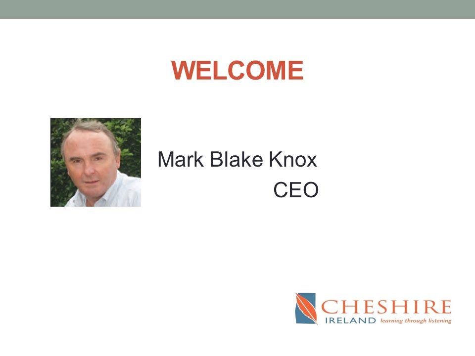 WELCOME Mark Blake Knox CEO