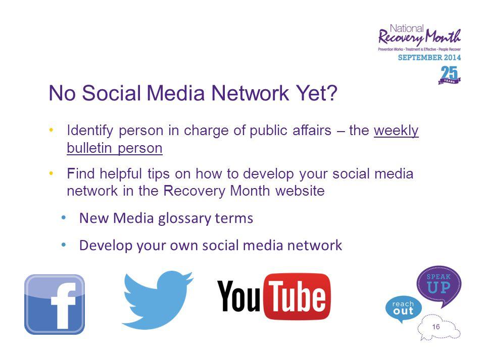 16 No Social Media Network Yet.