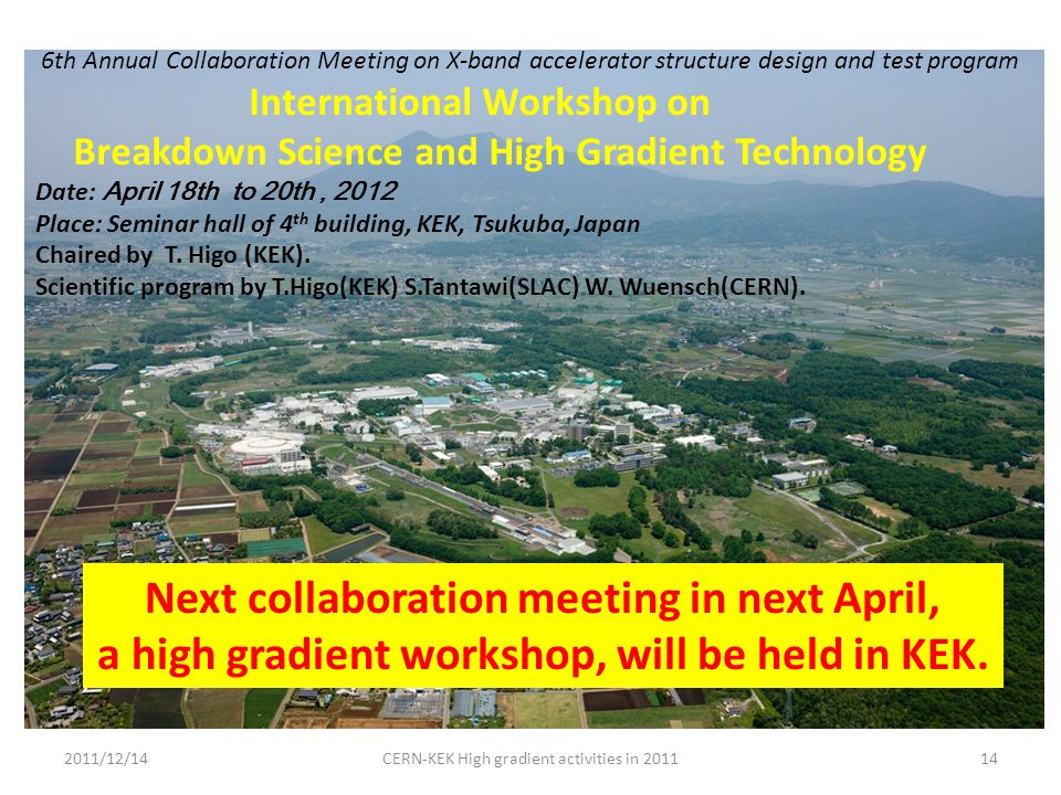 6th Annual Collaboration Meeting on X-band accelerator structure design and test program International Workshop on Breakdown Science and High Gradient