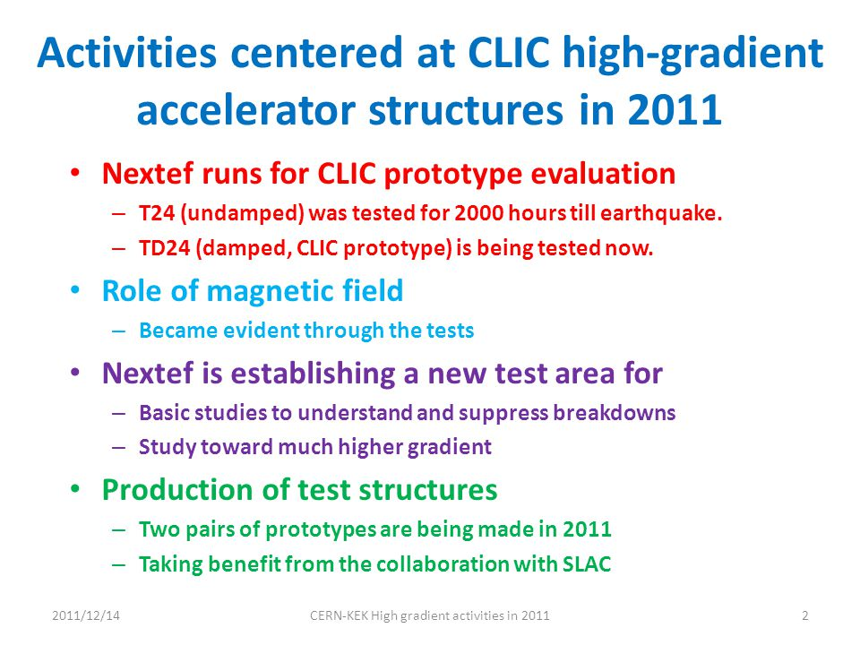 Activities centered at CLIC high-gradient accelerator structures in 2011 Nextef runs for CLIC prototype evaluation – T24 (undamped) was tested for 200
