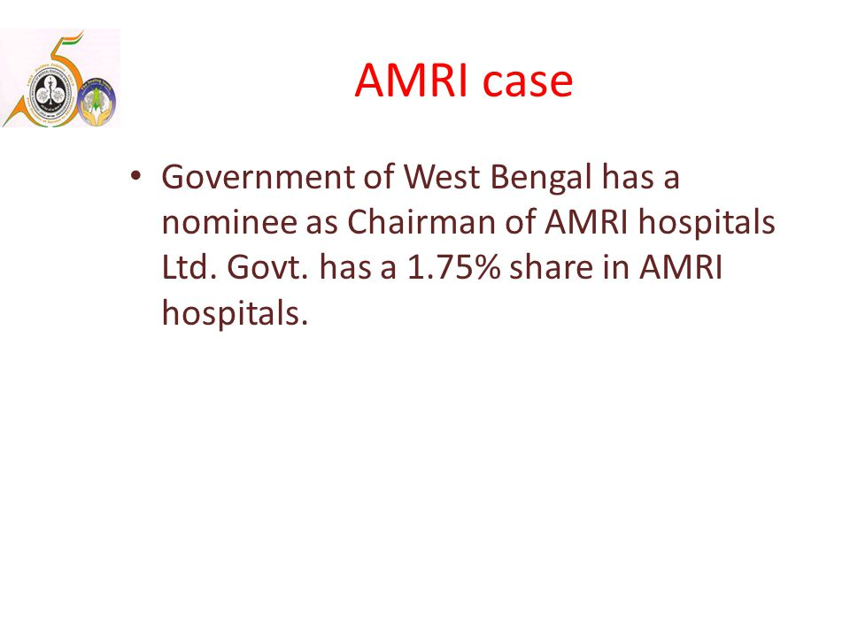 AMRI case Government of West Bengal has a nominee as Chairman of AMRI hospitals Ltd.