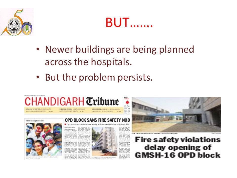 BUT……. Newer buildings are being planned across the hospitals. But the problem persists.