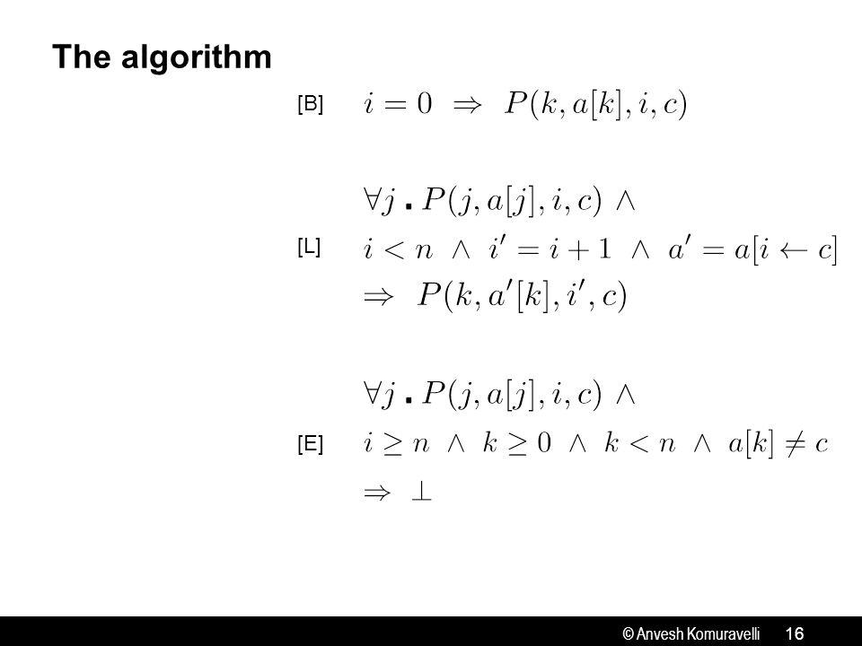 © Anvesh Komuravelli The algorithm 16 [B] [L] [E]