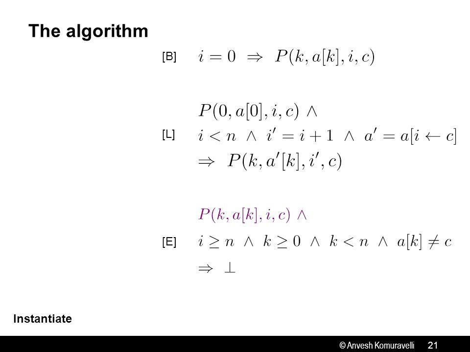 © Anvesh Komuravelli The algorithm 21 Instantiate [B] [L] [E]