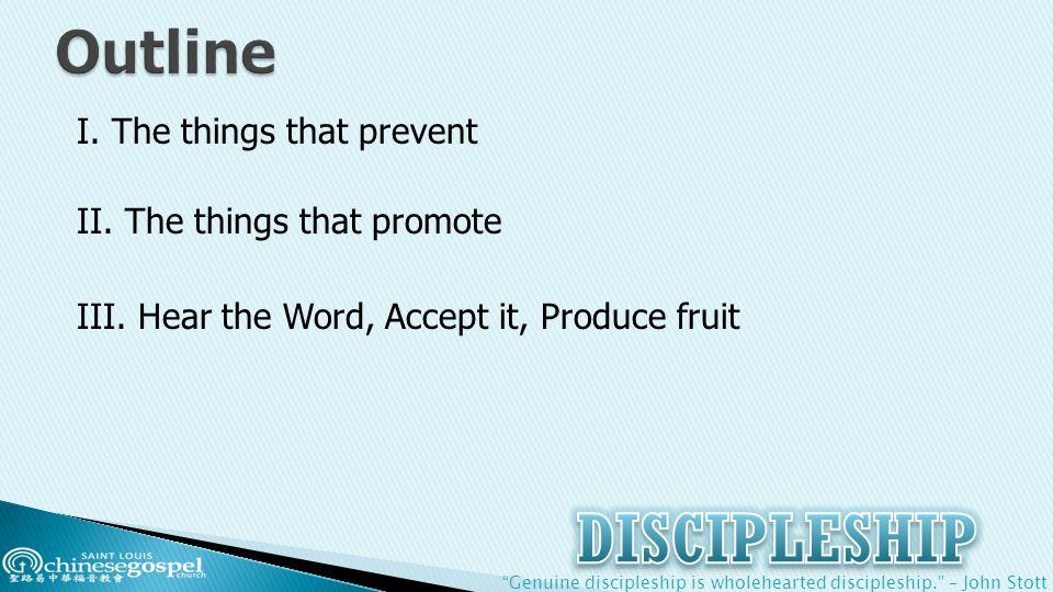 Genuine discipleship is wholehearted discipleship. – John Stott I.