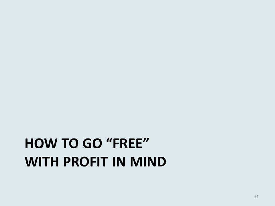 HOW TO GO FREE WITH PROFIT IN MIND 11