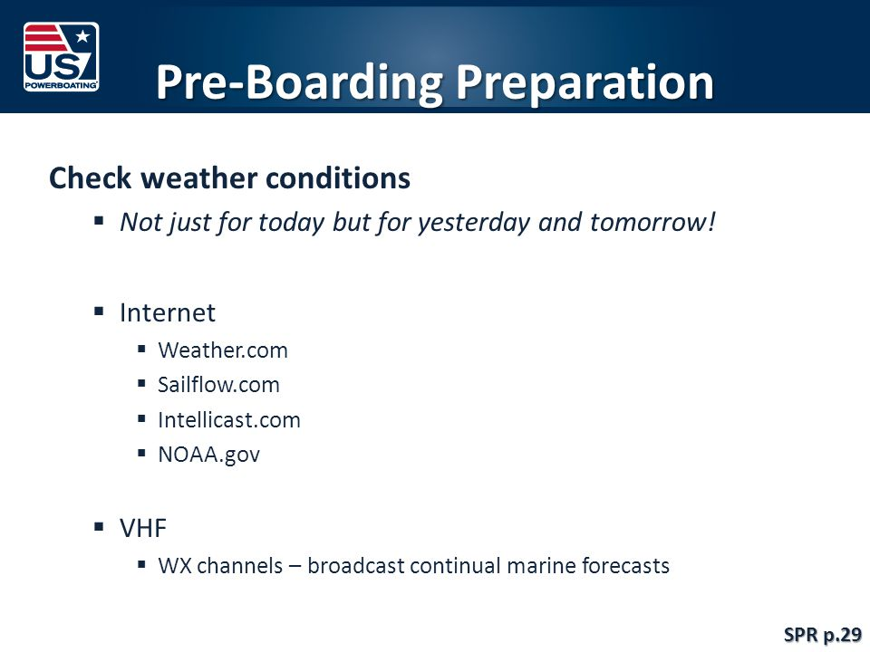 Pre-Boarding Preparation Check weather conditions  Not just for today but for yesterday and tomorrow.
