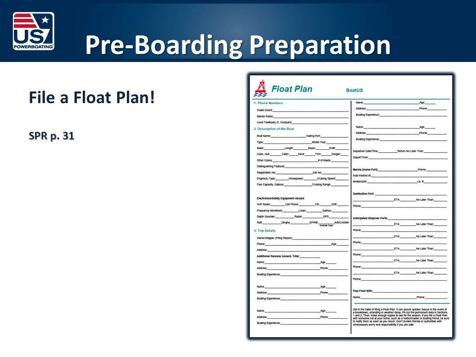 Pre-Boarding Preparation File a Float Plan! SPR p. 31