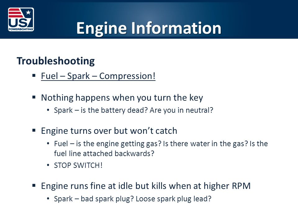 Engine Information Troubleshooting  Fuel – Spark – Compression.