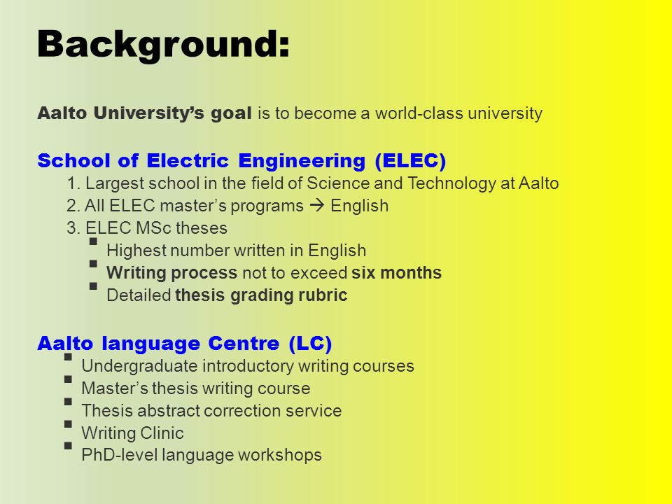 Background: Aalto University's goal is to become a world-class university School of Electric Engineering (ELEC) 1.