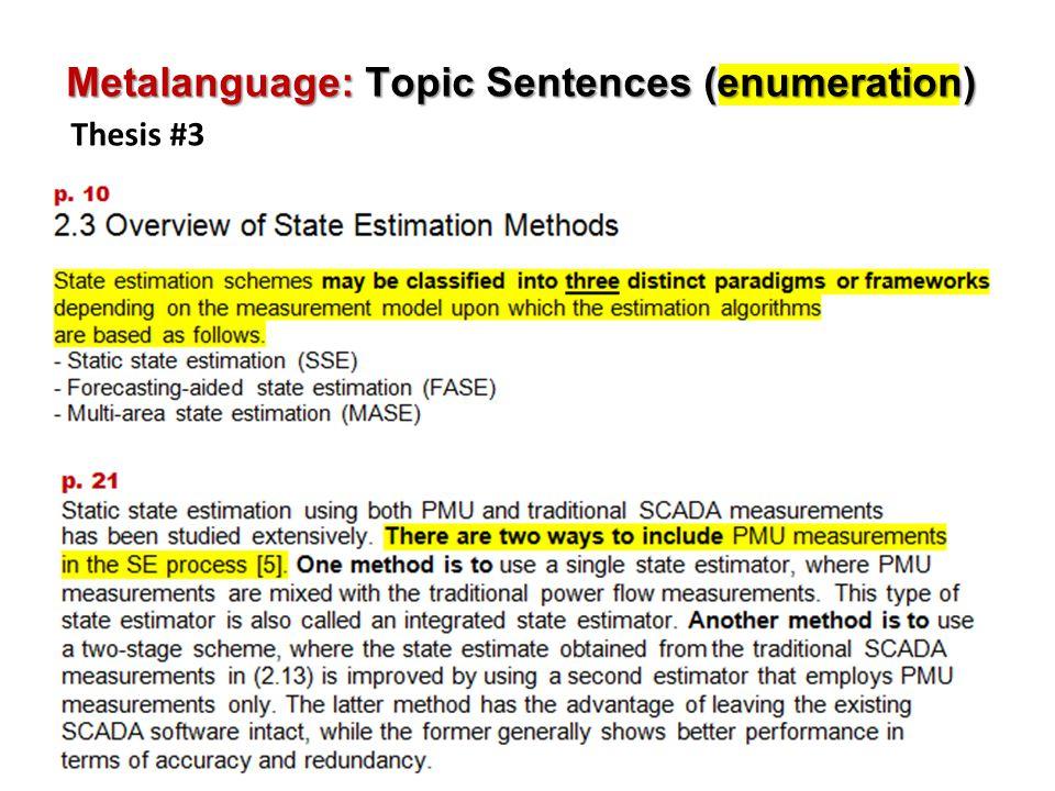 h Metalanguage: Topic Sentences (enumeration) Thesis #3