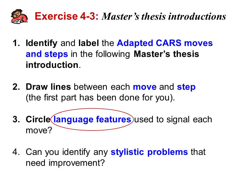 Exercise 4-3: Master's thesis introductions 1.Identify and label the Adapted CARS moves and steps in the following Master's thesis introduction.