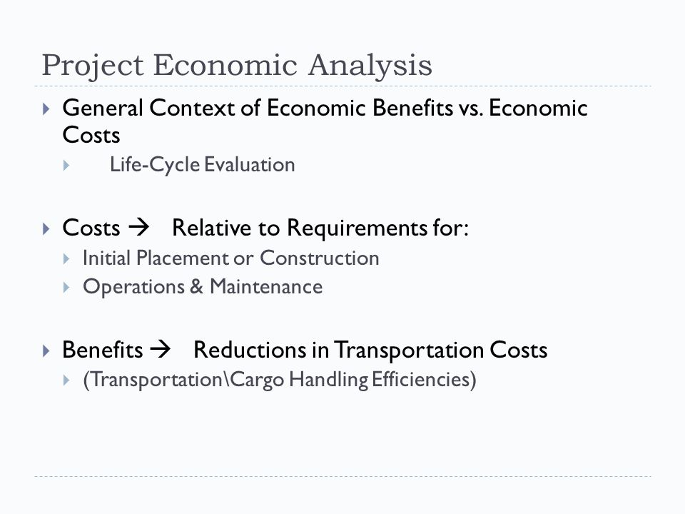 Project Economic Analysis  General Context of Economic Benefits vs.