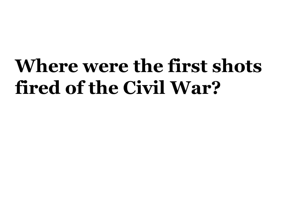 Where were the first shots fired of the Civil War