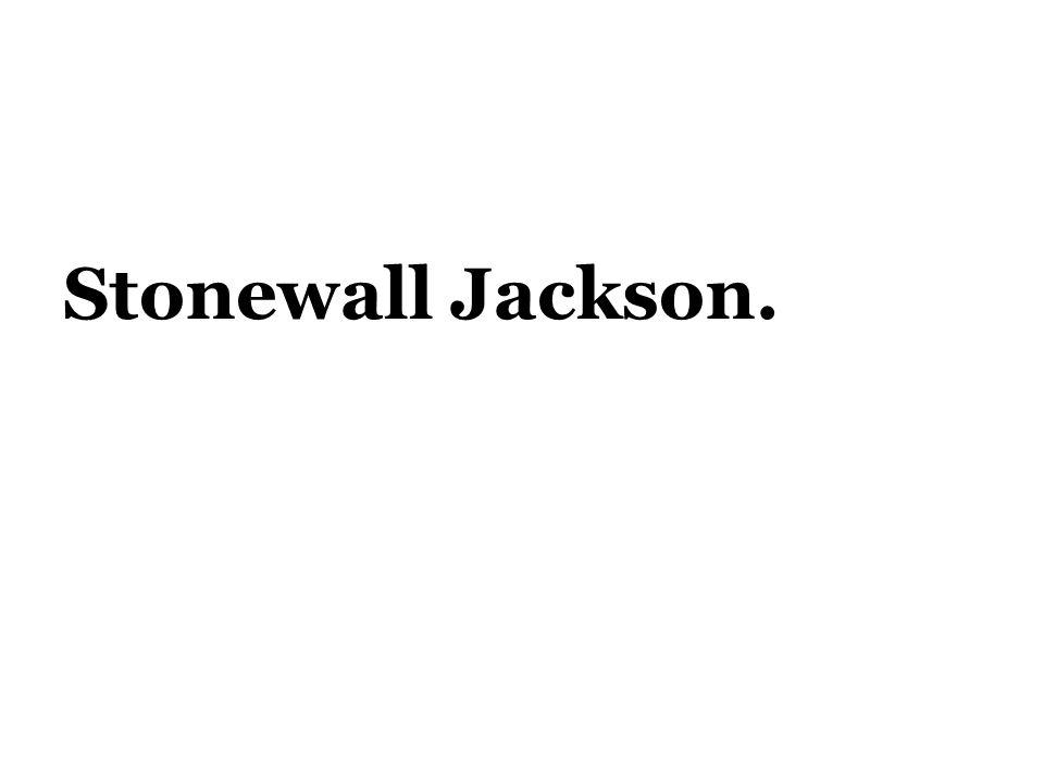 Stonewall Jackson.