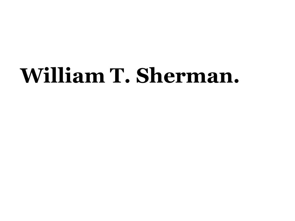 William T. Sherman.