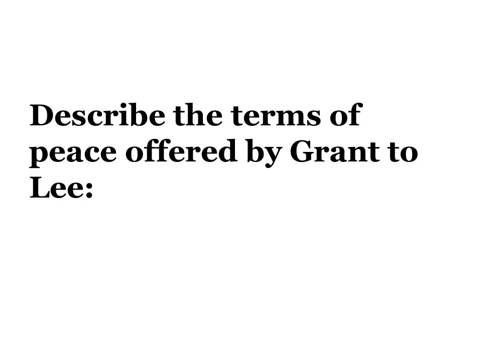 Describe the terms of peace offered by Grant to Lee: