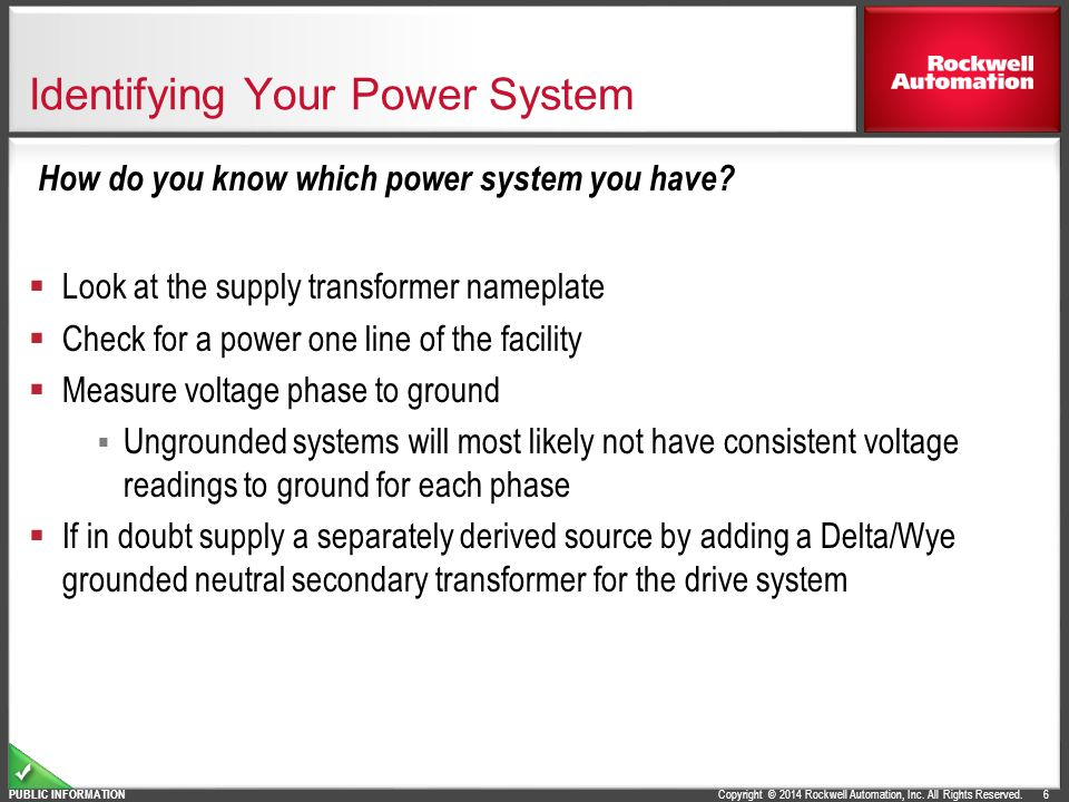Copyright © 2014 Rockwell Automation, Inc. All Rights Reserved. PUBLIC INFORMATION Identifying Your Power System  Look at the supply transformer name