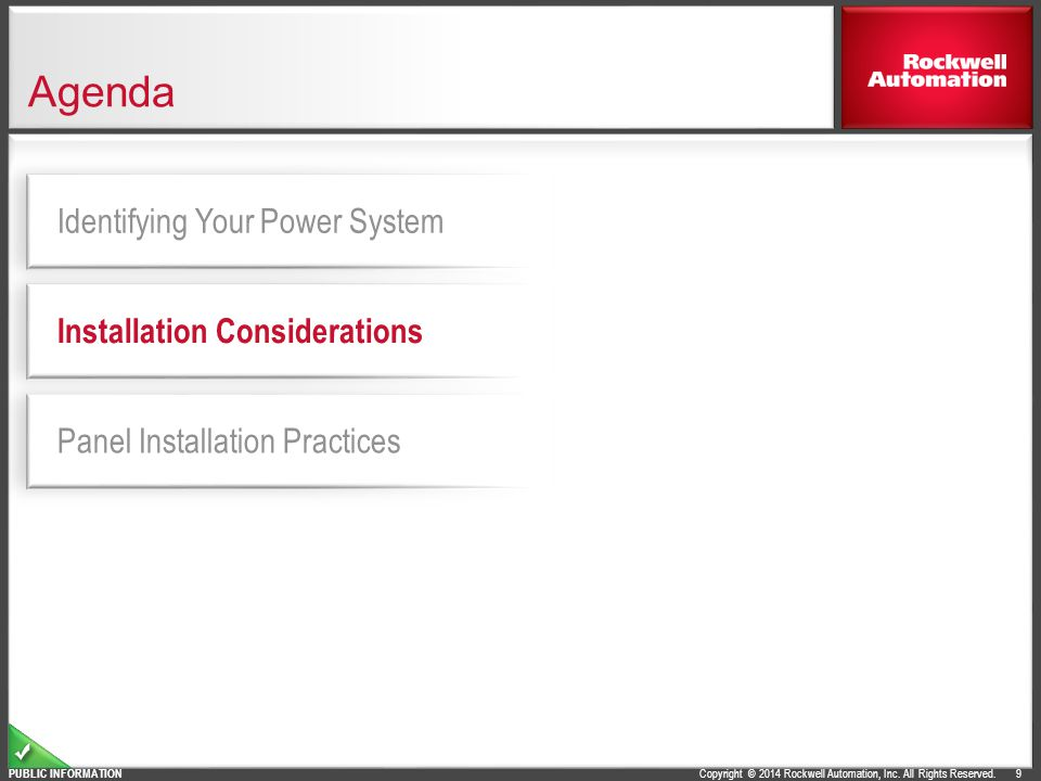 Copyright © 2014 Rockwell Automation, Inc. All Rights Reserved. PUBLIC INFORMATION 9 Agenda Panel Installation Practices Installation Considerations I
