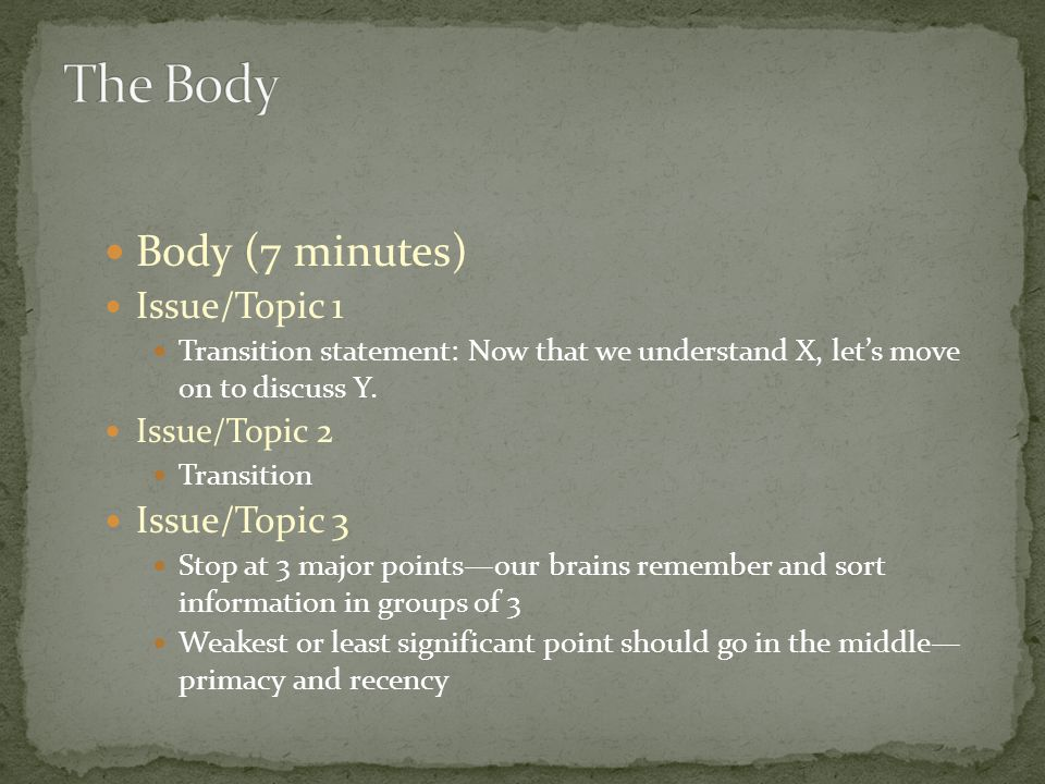 Body (7 minutes) Issue/Topic 1 Transition statement: Now that we understand X, let's move on to discuss Y.