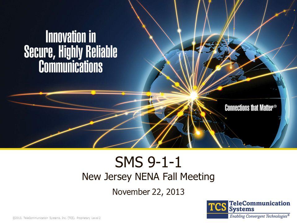 ©2013, TeleCommunication Systems, Inc.(TCS).
