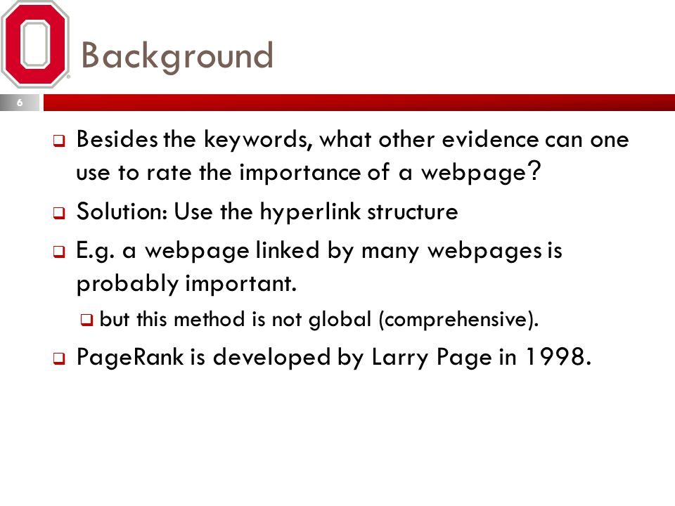 Background  Besides the keywords, what other evidence can one use to rate the importance of a webpage .