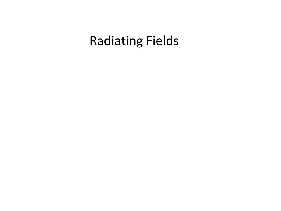 Radiating Fields