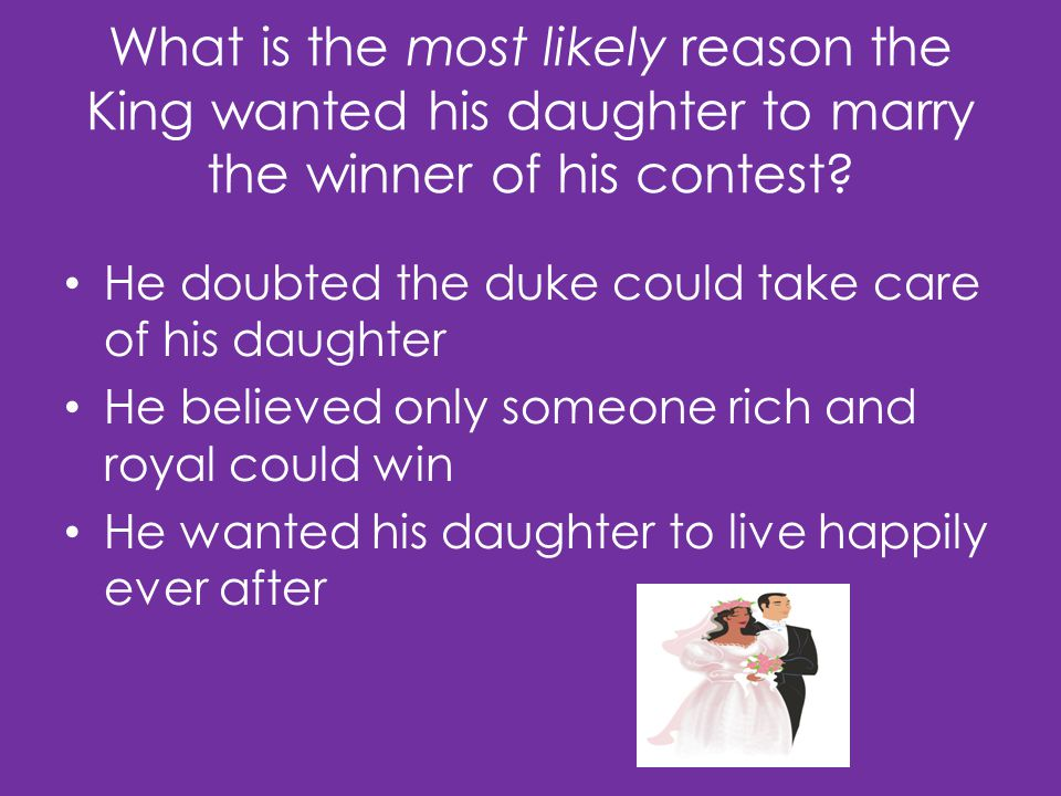 What is the most likely reason the King wanted his daughter to marry the winner of his contest.