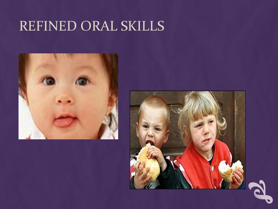 REFINED ORAL SKILLS