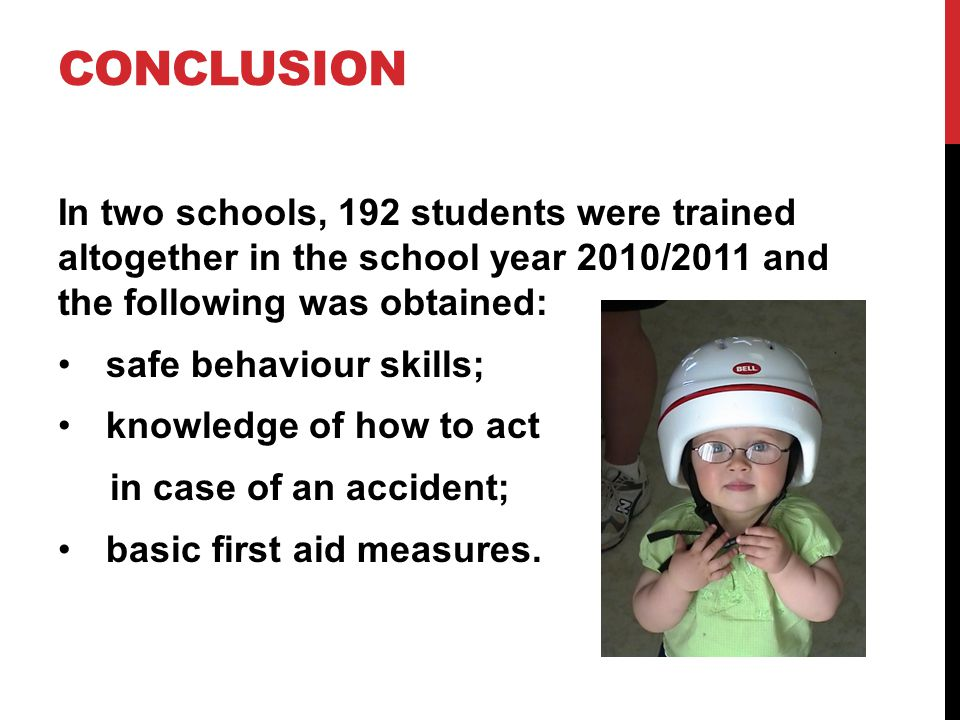 CONCLUSION In two schools, 192 students were trained altogether in the school year 2010/2011 and the following was obtained: safe behaviour skills; kn