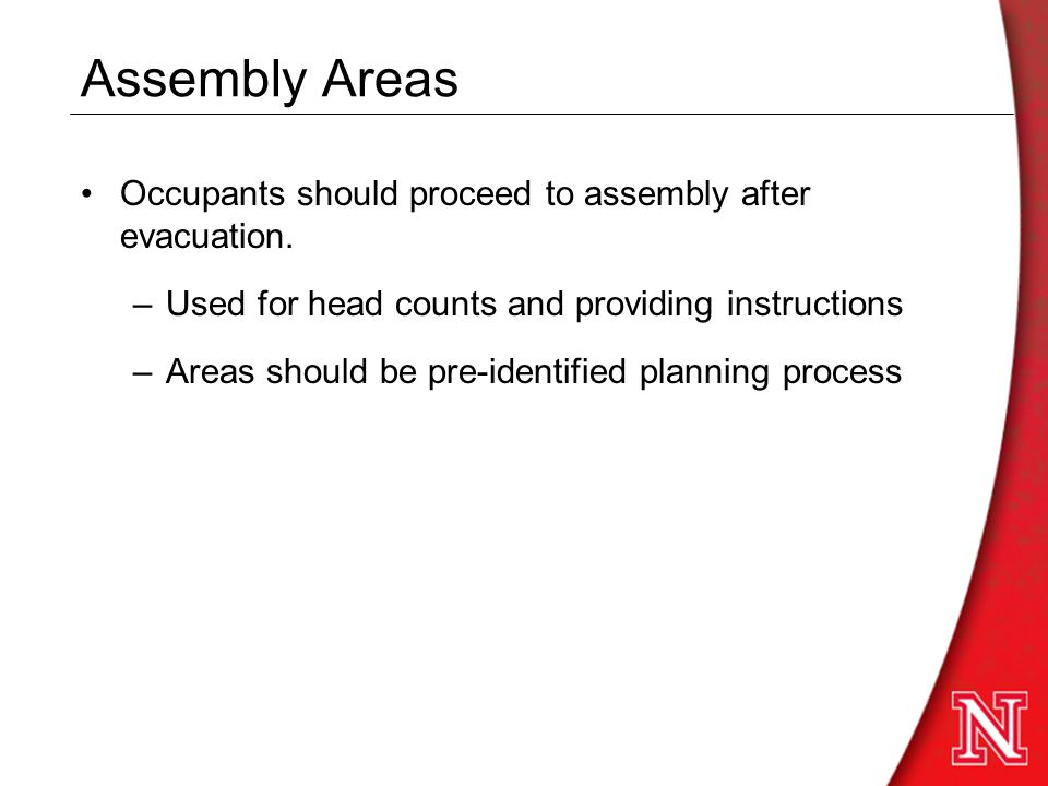 Assembly Areas Occupants should proceed to assembly after evacuation.