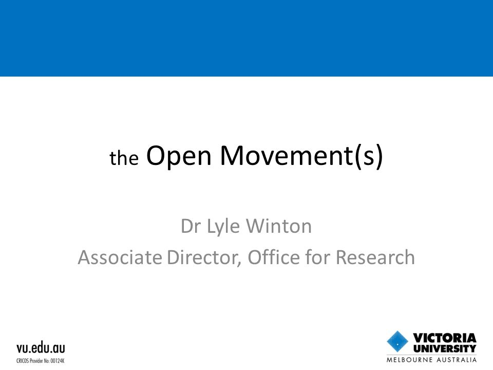 the Open Movement(s) Dr Lyle Winton Associate Director, Office for Research