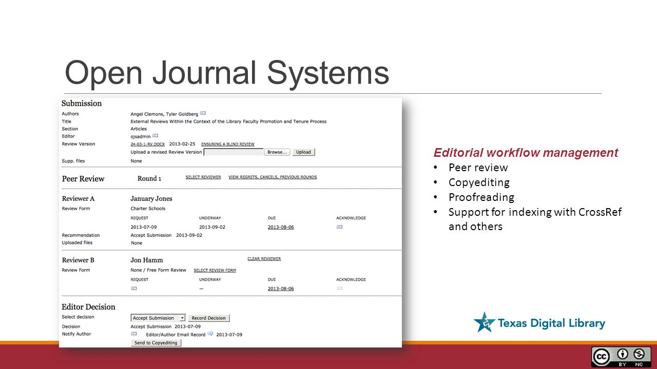 Open Journal Systems Editorial workflow management Peer review Copyediting Proofreading Support for indexing with CrossRef and others