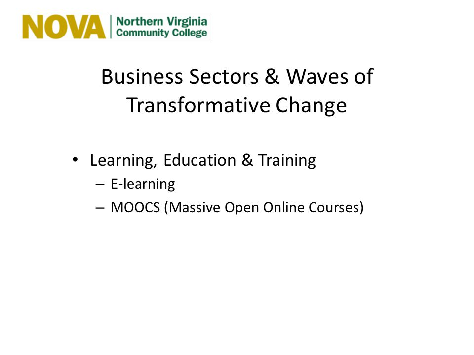 Business Sectors & Waves of Transformative Change Learning, Education & Training – E-learning – MOOCS (Massive Open Online Courses)