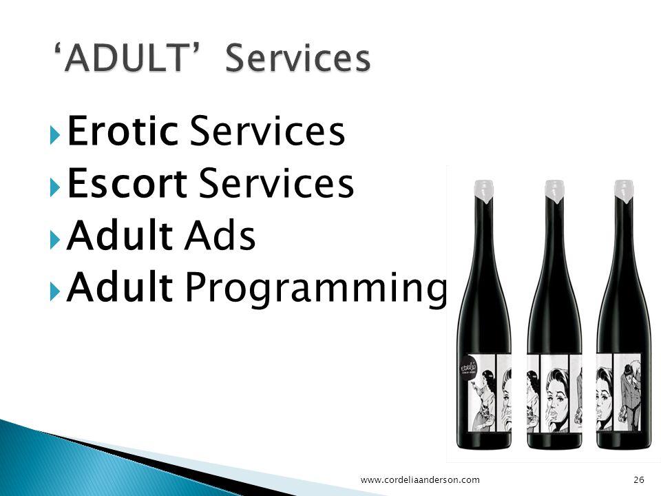  Erotic Services  Escort Services  Adult Ads  Adult Programming www.cordeliaanderson.com26