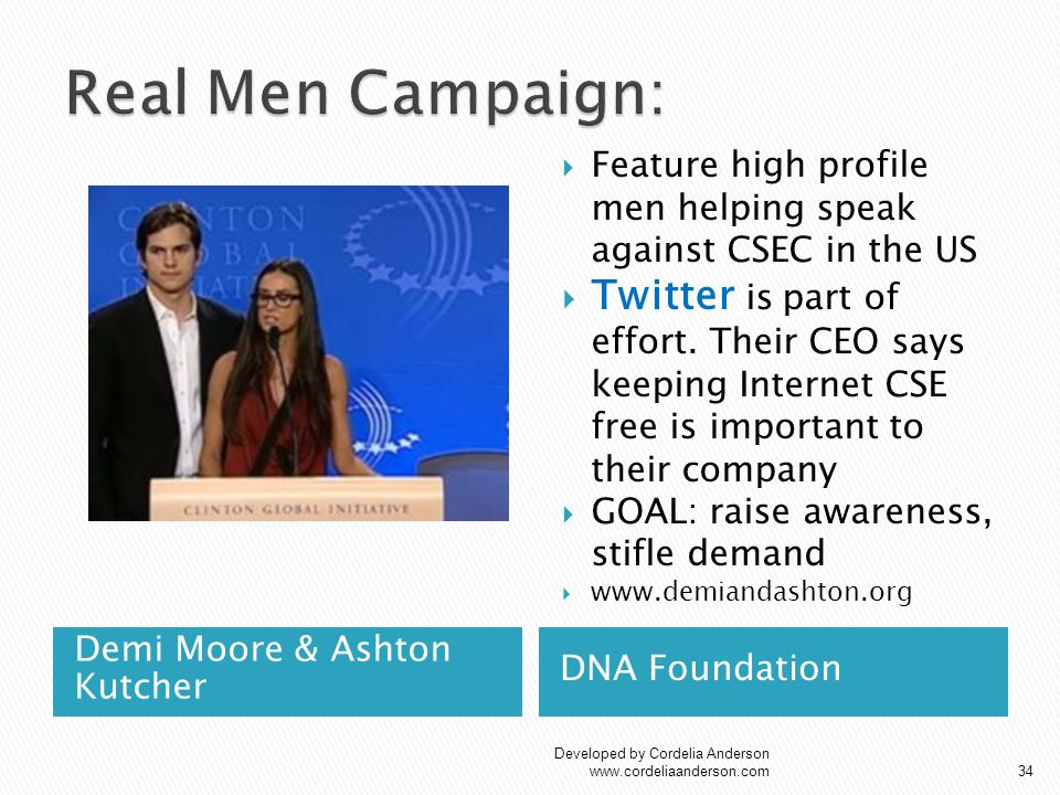 Demi Moore & Ashton Kutcher DNA Foundation  Feature high profile men helping speak against CSEC in the US  Twitter is part of effort.