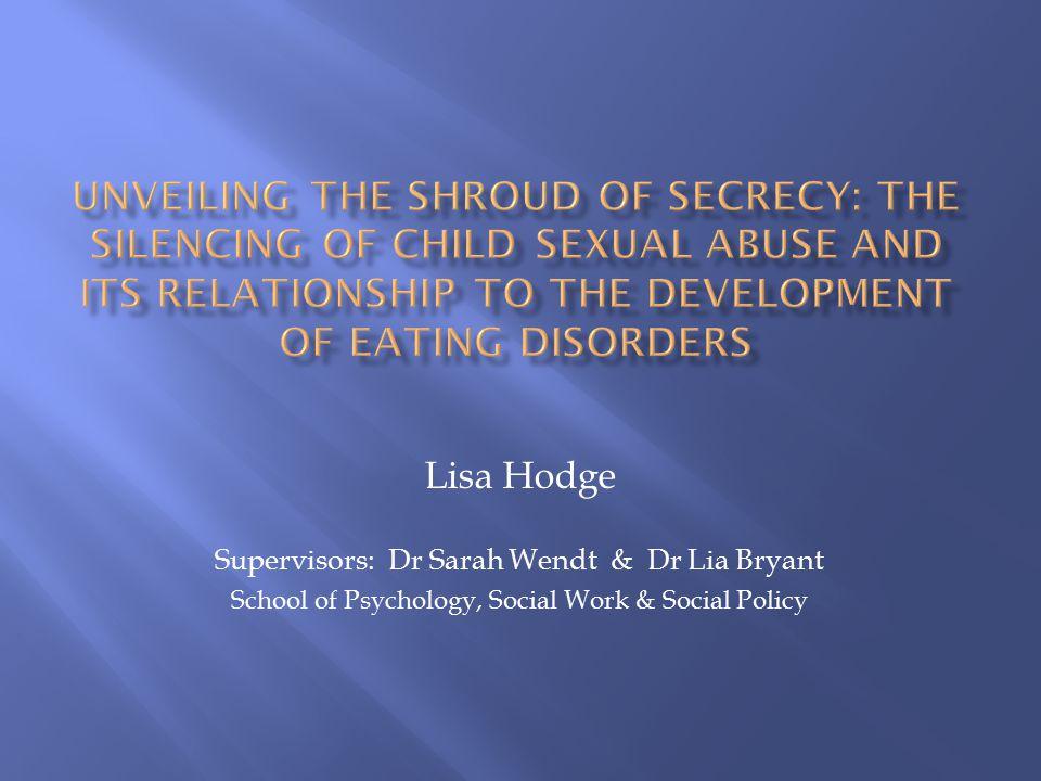 Lisa Hodge Supervisors: Dr Sarah Wendt & Dr Lia Bryant School of Psychology, Social Work & Social Policy